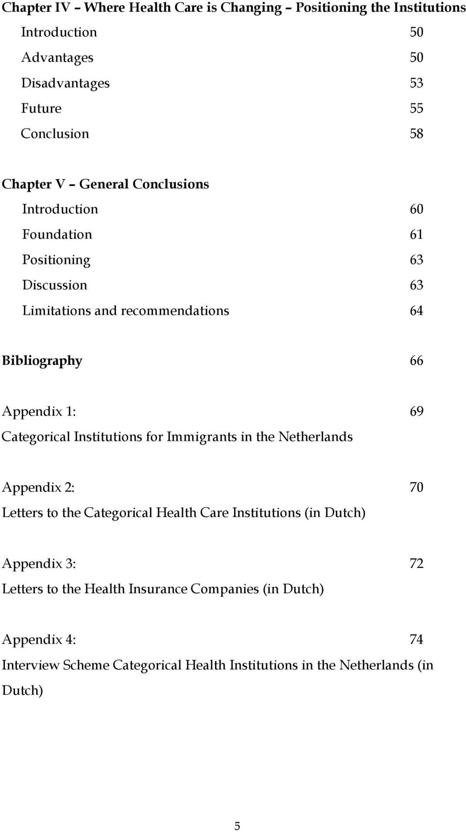Categorical Institutions for Immigrants in the Netherlands Appendix 2: 70 Letters to the Categorical Health Care Institutions (in Dutch) Appendix 3: