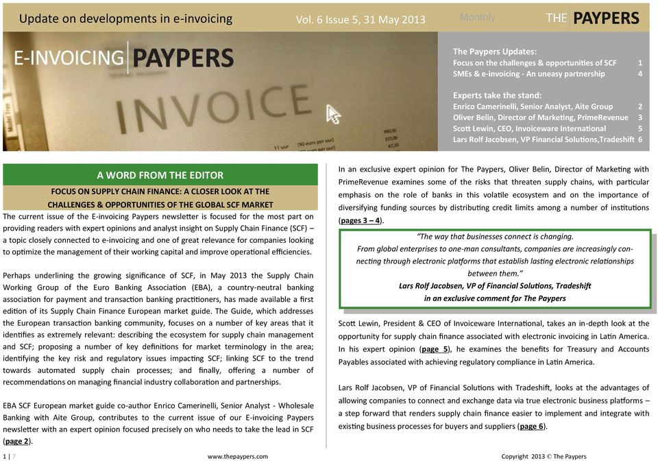 FINANCE: A CLOSER LOOK AT THE CHALLENGES & OPPORTUNITIES OF THE GLOBAL SCF MARKET The current issue of the E-invoicing Paypers newsletter is focused for the most part on providing readers with expert