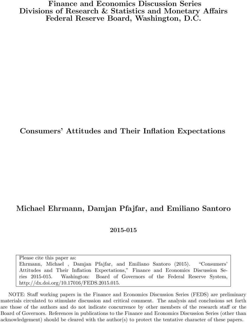 (2015). Consumers Attitudes and Their Inflation Expectations, Finance and Economics Discussion Series 2015-015. Washington: Board of Governors of the Federal Reserve System, http://dx.doi.org/10.