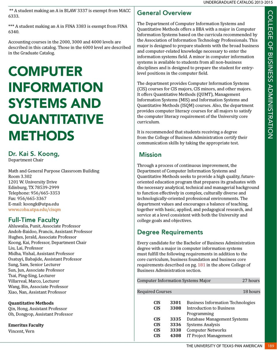 COMPUTER INFORMATION SYSTEMS AND QUANTITATIVE METHODS General Overview The Department of Computer Infmation Systems and Quantitative Methods offers a BBA with a maj in Computer Infmation Systems