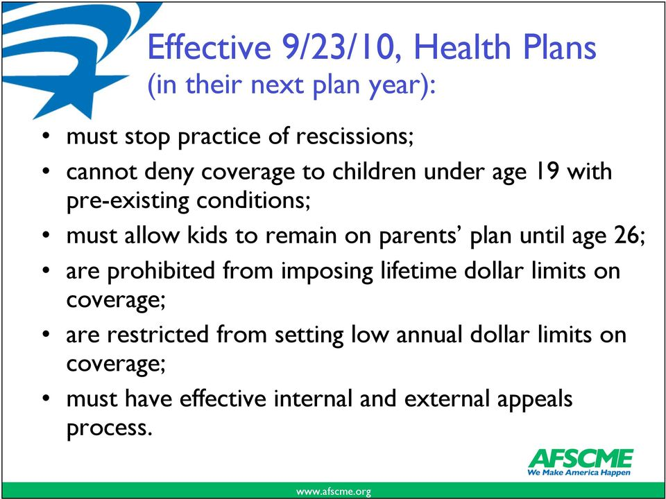 parents plan until age 26; are prohibited from imposing lifetime dollar limits on coverage; are