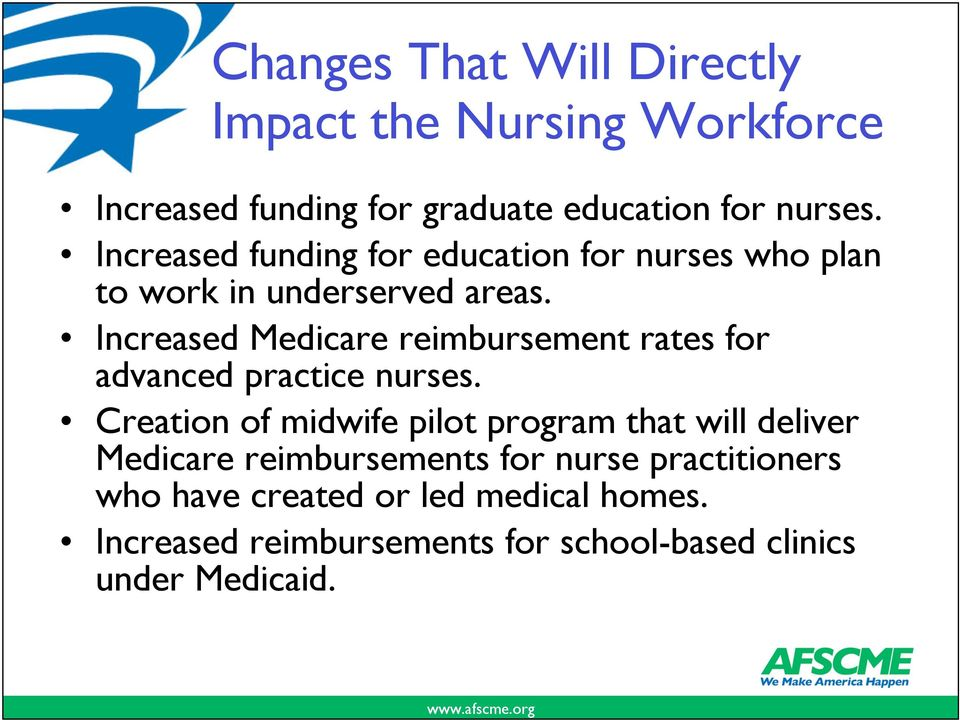Increased Medicare reimbursement rates for advanced practice nurses.