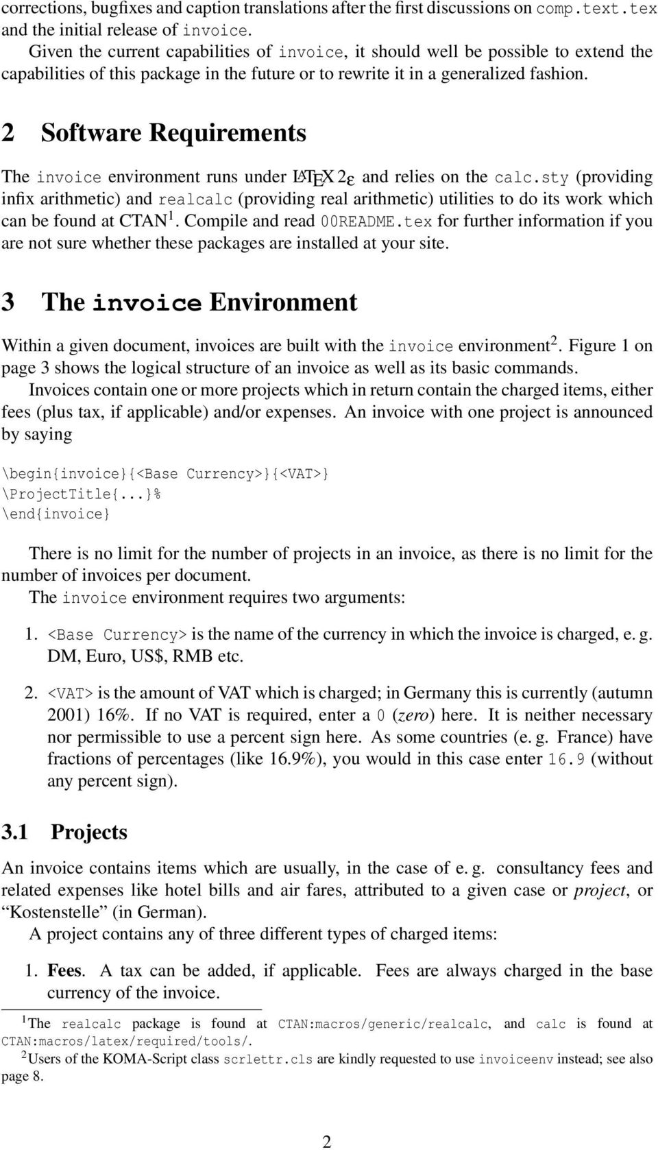 2 Software Requirements The invoice environment runs under LATEX 2ε and relies on the calc.
