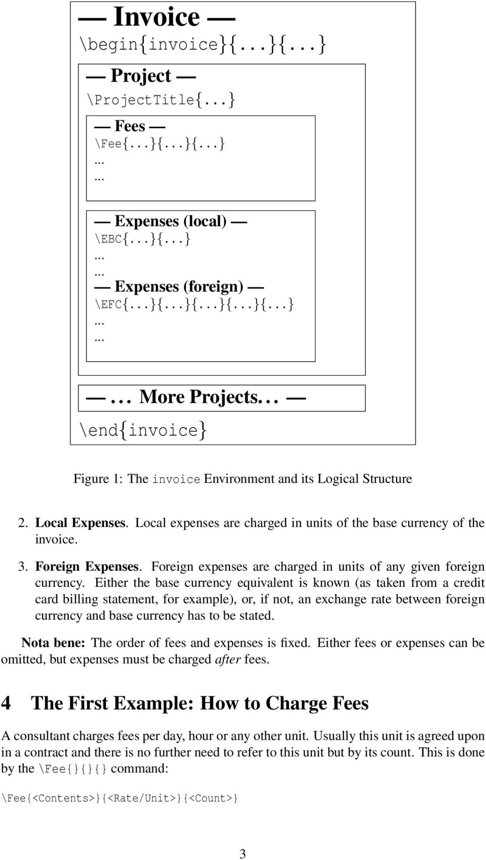 Foreign expenses are charged in units of any given foreign currency.