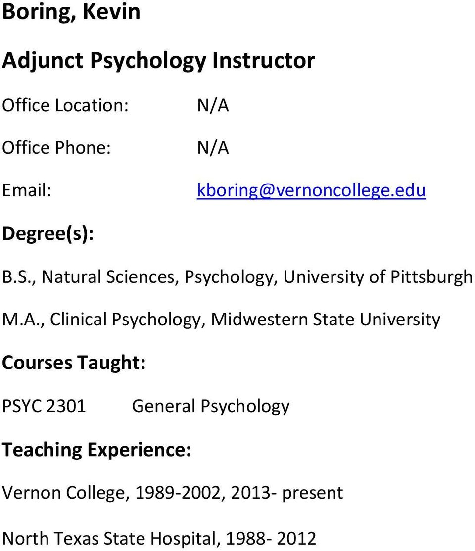 , Natural Sciences, Psychology, University of Pittsburgh M.A.