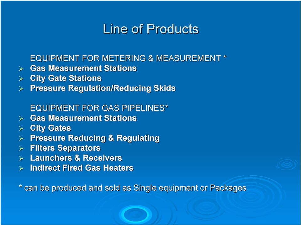 Measurement Stations City Gates Pressure Reducing & Regulating Filters Separators