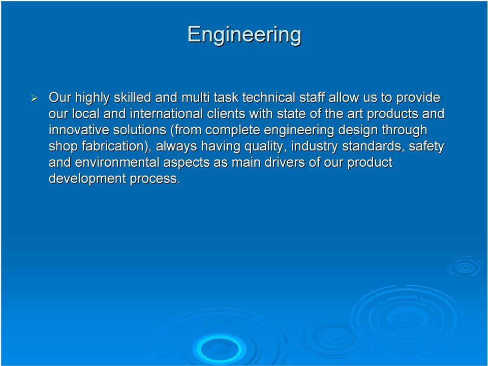 (from complete engineering design through shop fabrication), always having quality,