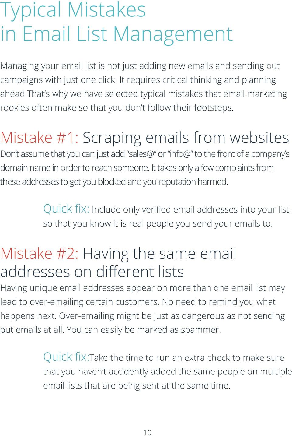 Mistake #1: Scraping emails from websites Don t assume that you can just add sales@ or info@ to the front of a company s domain name in order to reach someone.