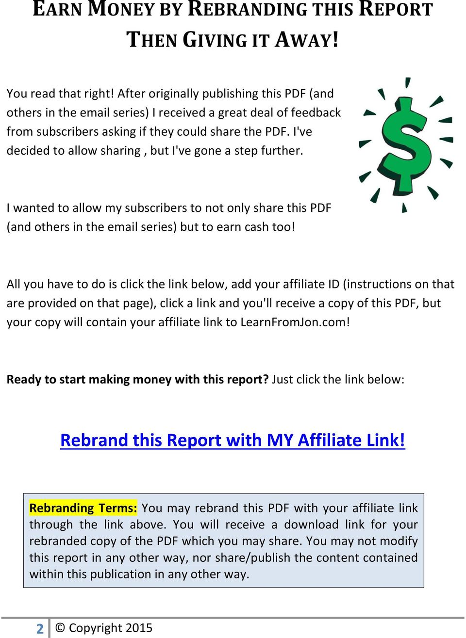 I've decided to allow sharing, but I've gone a step further. I wanted to allow my subscribers to not only share this PDF (and others in the email series) but to earn cash too!