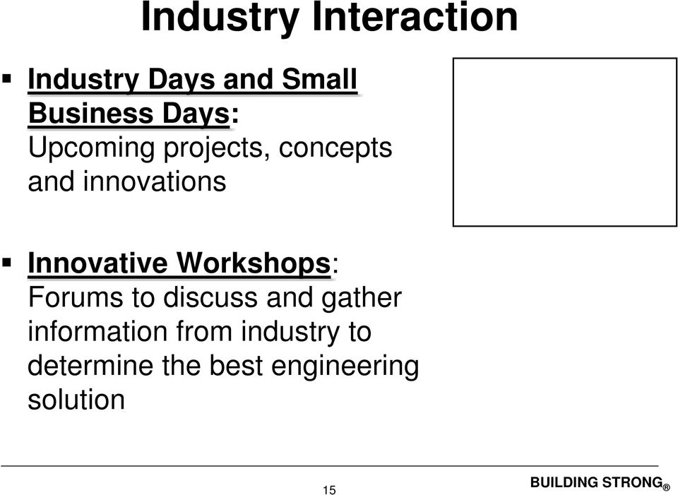 Workshops: Forums to discuss and gather information from