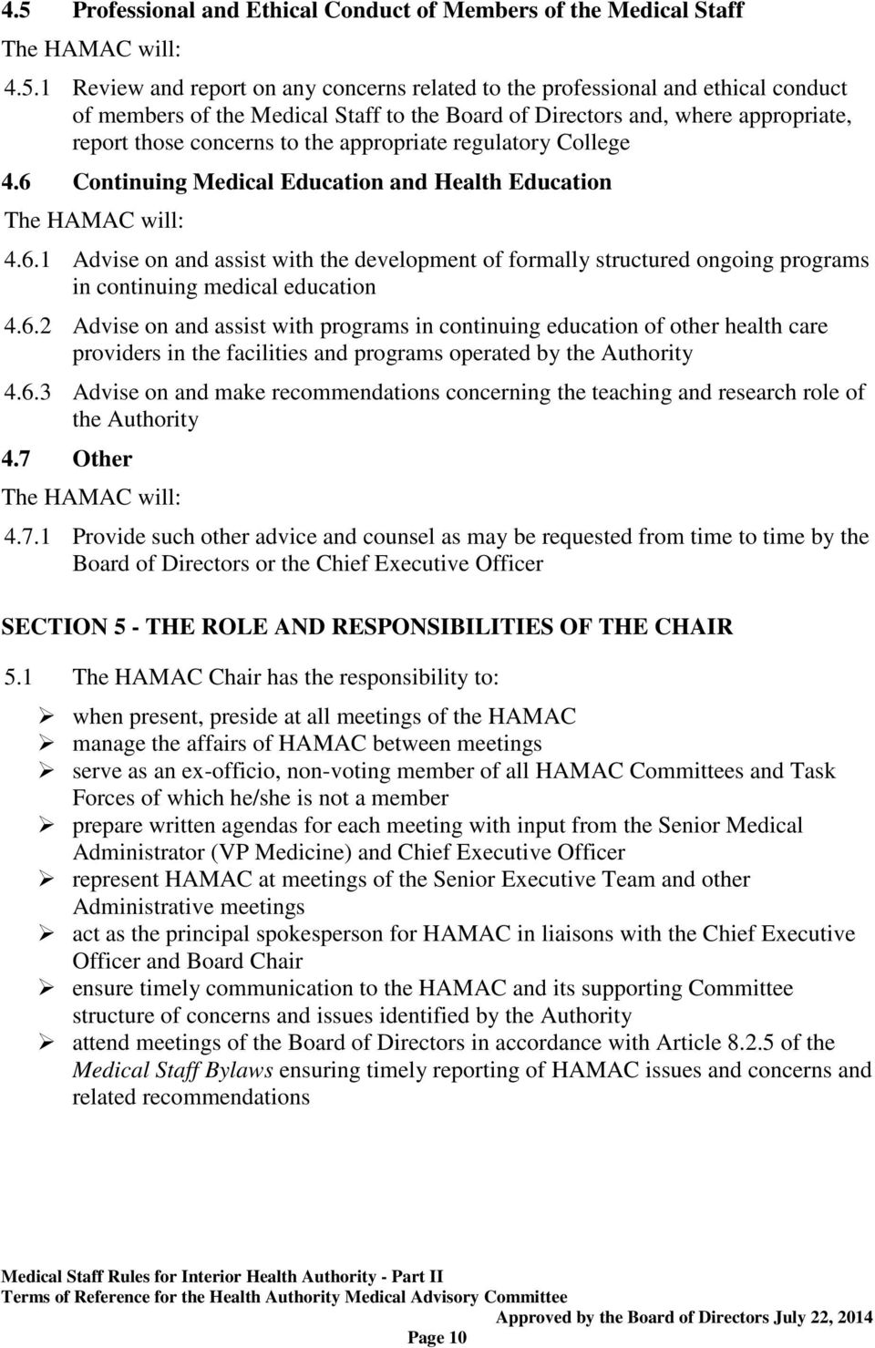 Continuing Medical Education and Health Education The HAMAC will: 4.6.