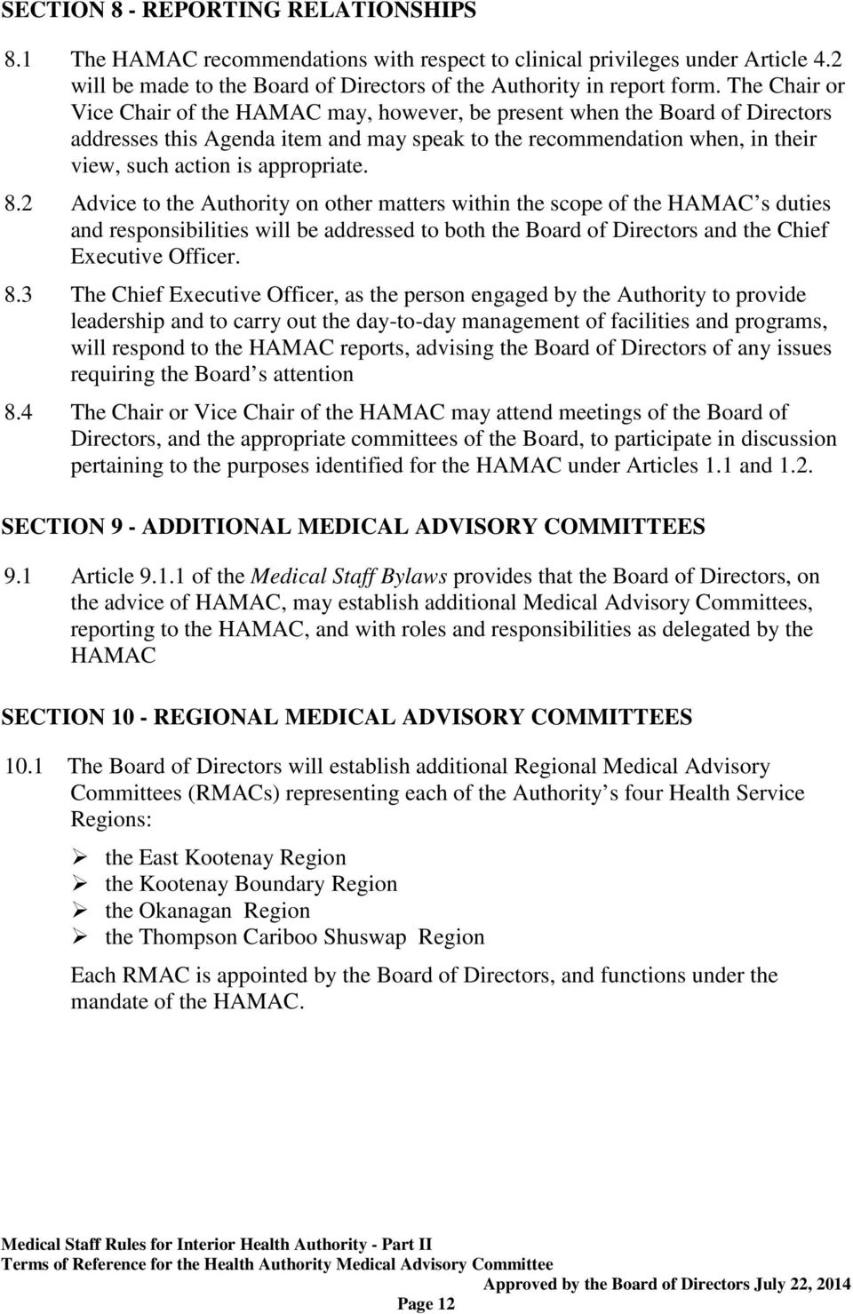 appropriate. 8.2 Advice to the Authority on other matters within the scope of the HAMAC s duties and responsibilities will be addressed to both the Board of Directors and the Chief Executive Officer.