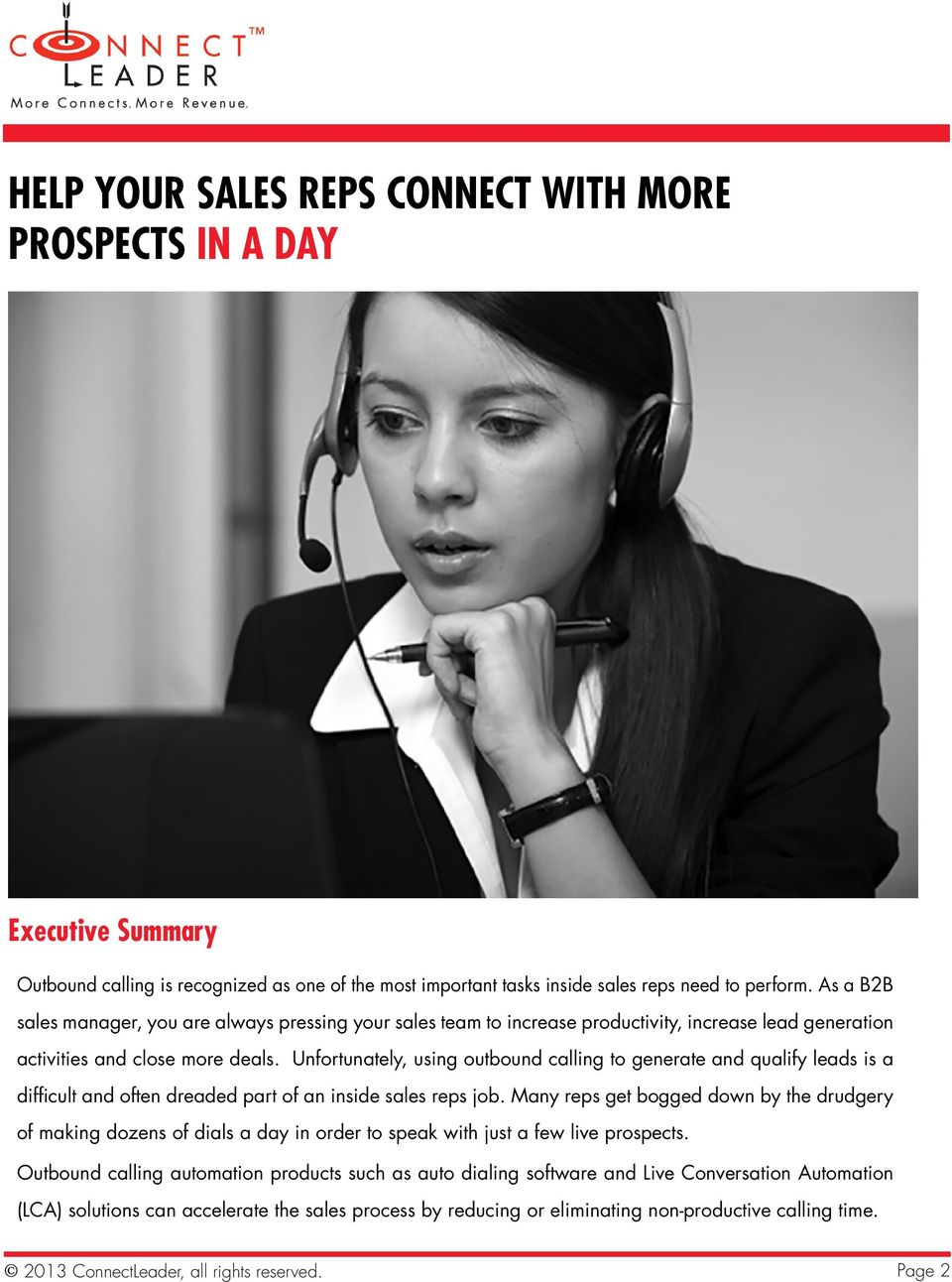Unfortunately, using outbound calling to generate and qualify leads is a difficult and often dreaded part of an inside sales reps job.