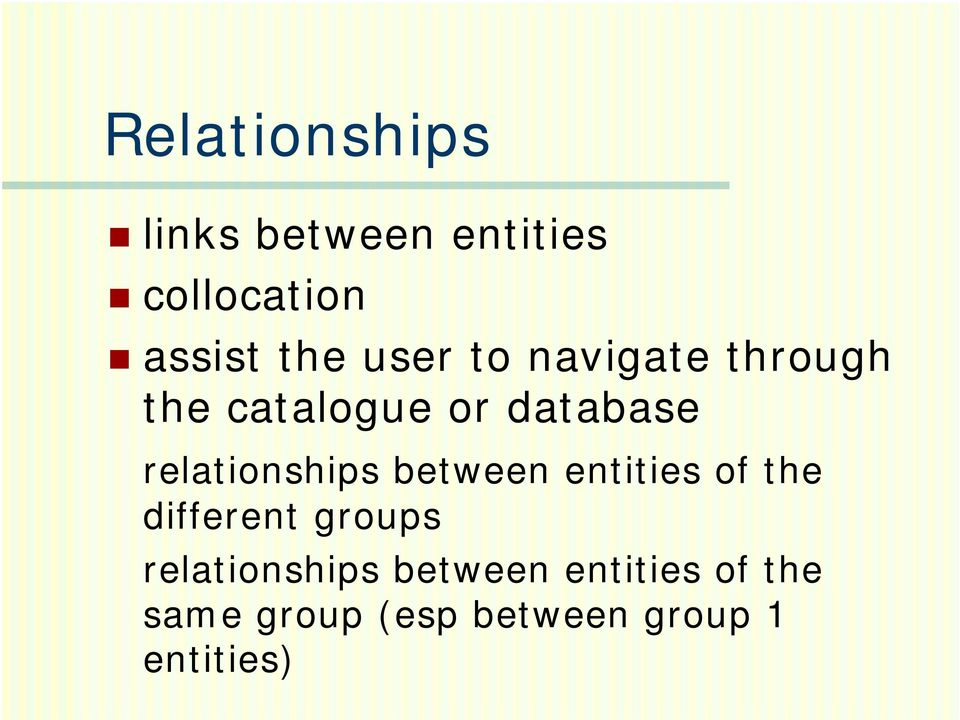 relationships between entities of the different groups