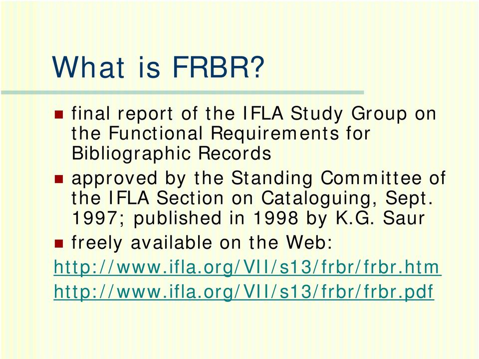 Bibliographic Records approved by the Standing Committee of the IFLA Section on