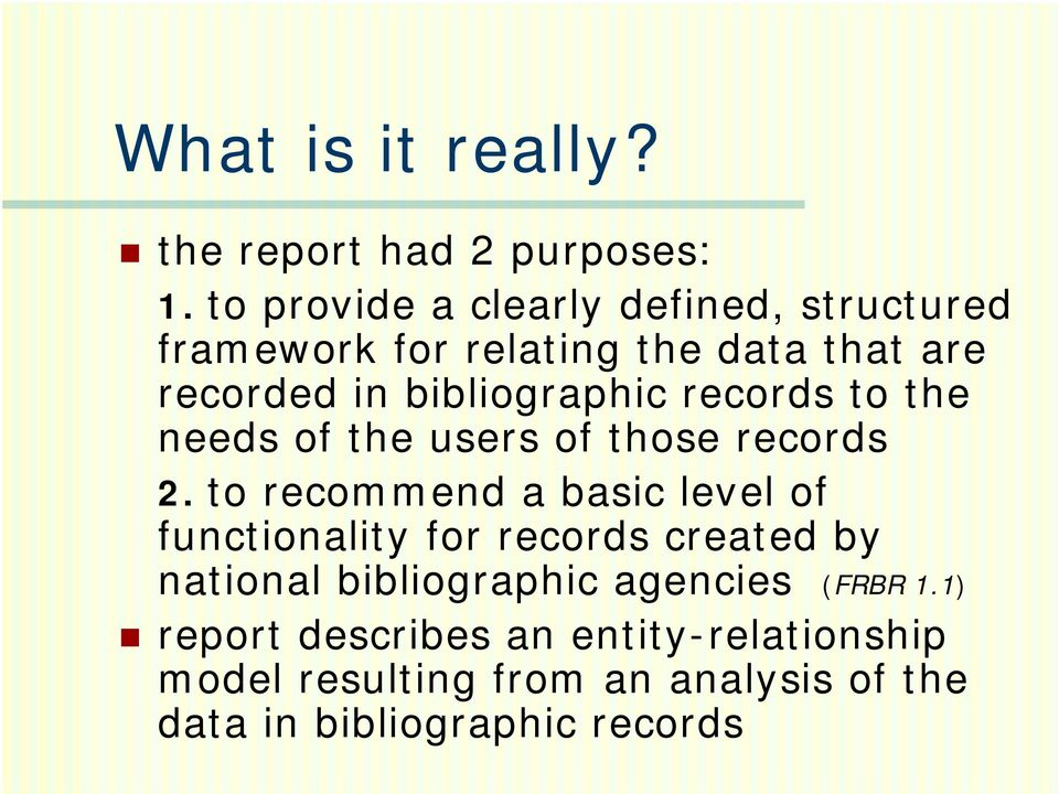 records to the needs of the users of those records 2.