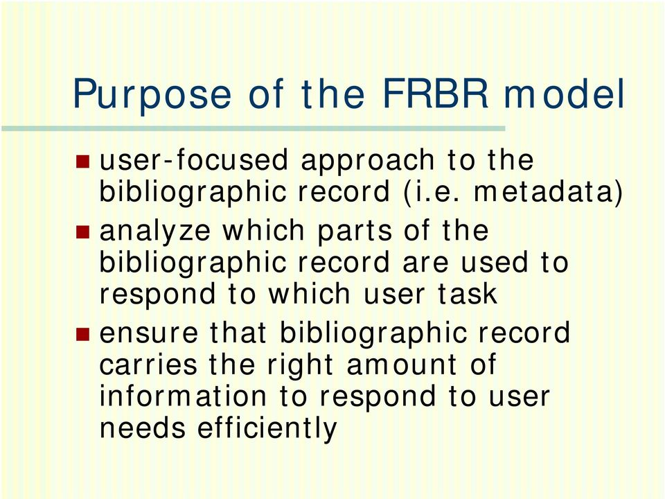 are used to respond to which user task ensure that bibliographic record