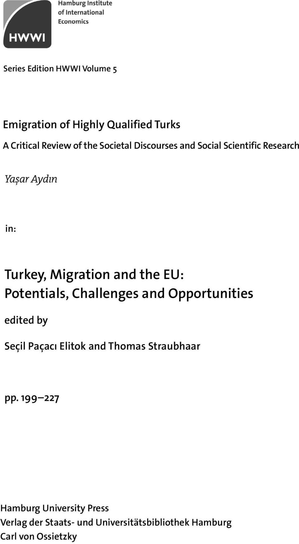 Potentials, Challenges and Opportunities edited by Seçil Paçacı Elitok and Thomas Straubhaar pp.
