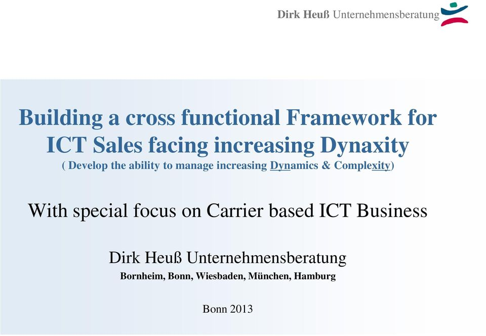 Complexity) With special focus on Carrier based ICT Business Dirk