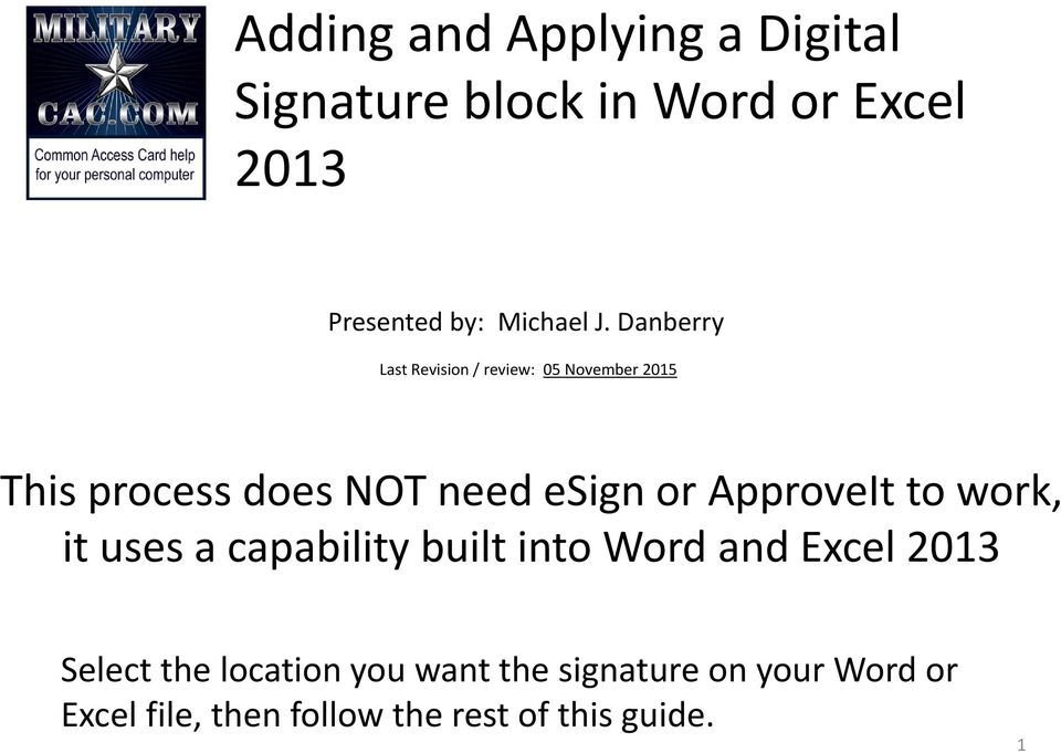 ApproveIt to work, it uses a capability built into Word and Excel 2013 Select the