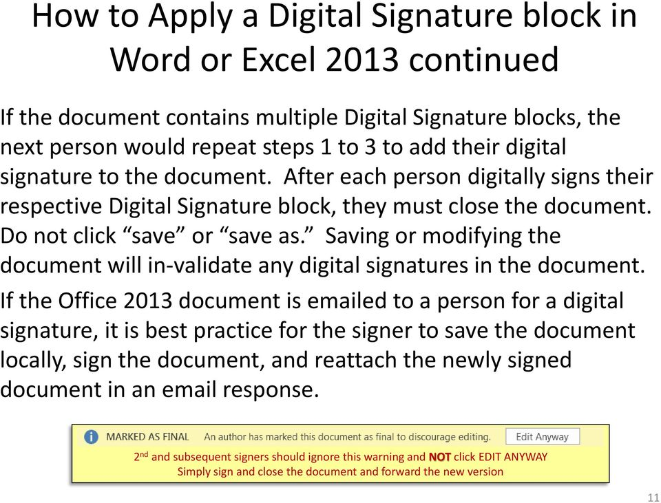 Saving or modifying the document will in-validate any digital signatures in the document.
