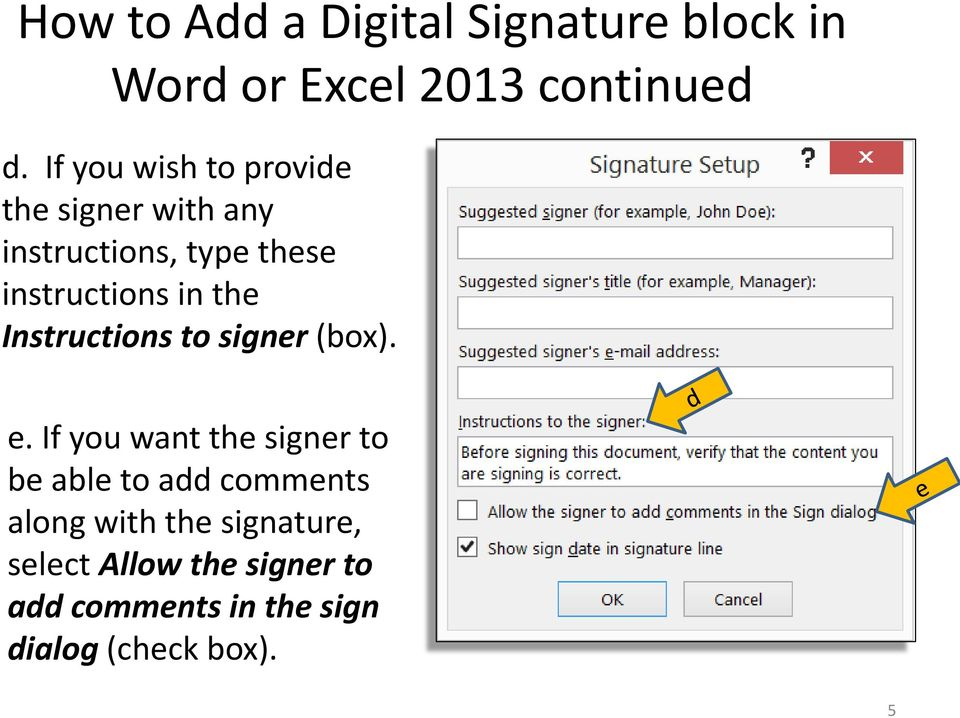 If you want the signer to be able to add comments along with the