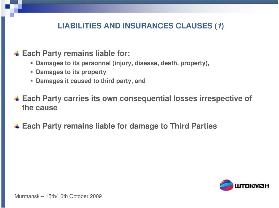 Damages it caused to third party, and Each Party carries its own consequential