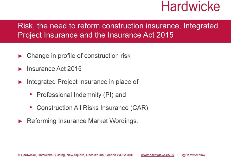 Act 2015 Integrated Project Insurance in place of Professional Indemnity (PI)