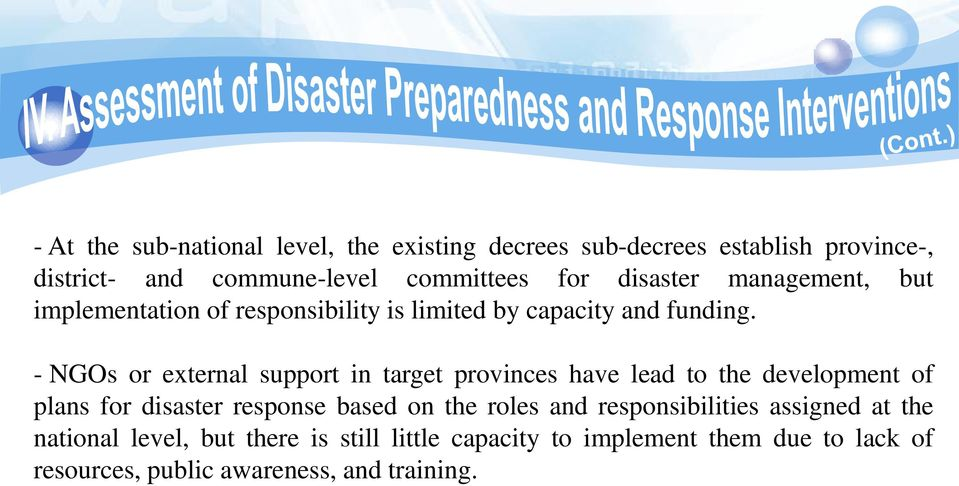 - NGOs or external support in target provinces have lead to the development of plans for disaster response based on the roles