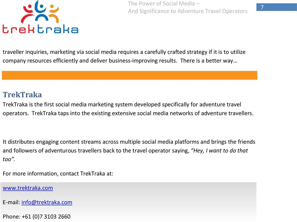 TrekTraka taps into the existing extensive social media networks of adventure travellers.