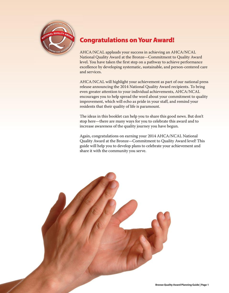 AHCA/NCAL will highlight your achievement as part of our national press release announcing the 2014 National Quality Award recipients.