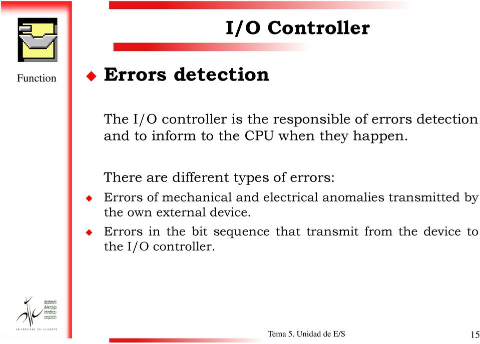 There are different types of errors: Errors of mechanical and electrical anomalies