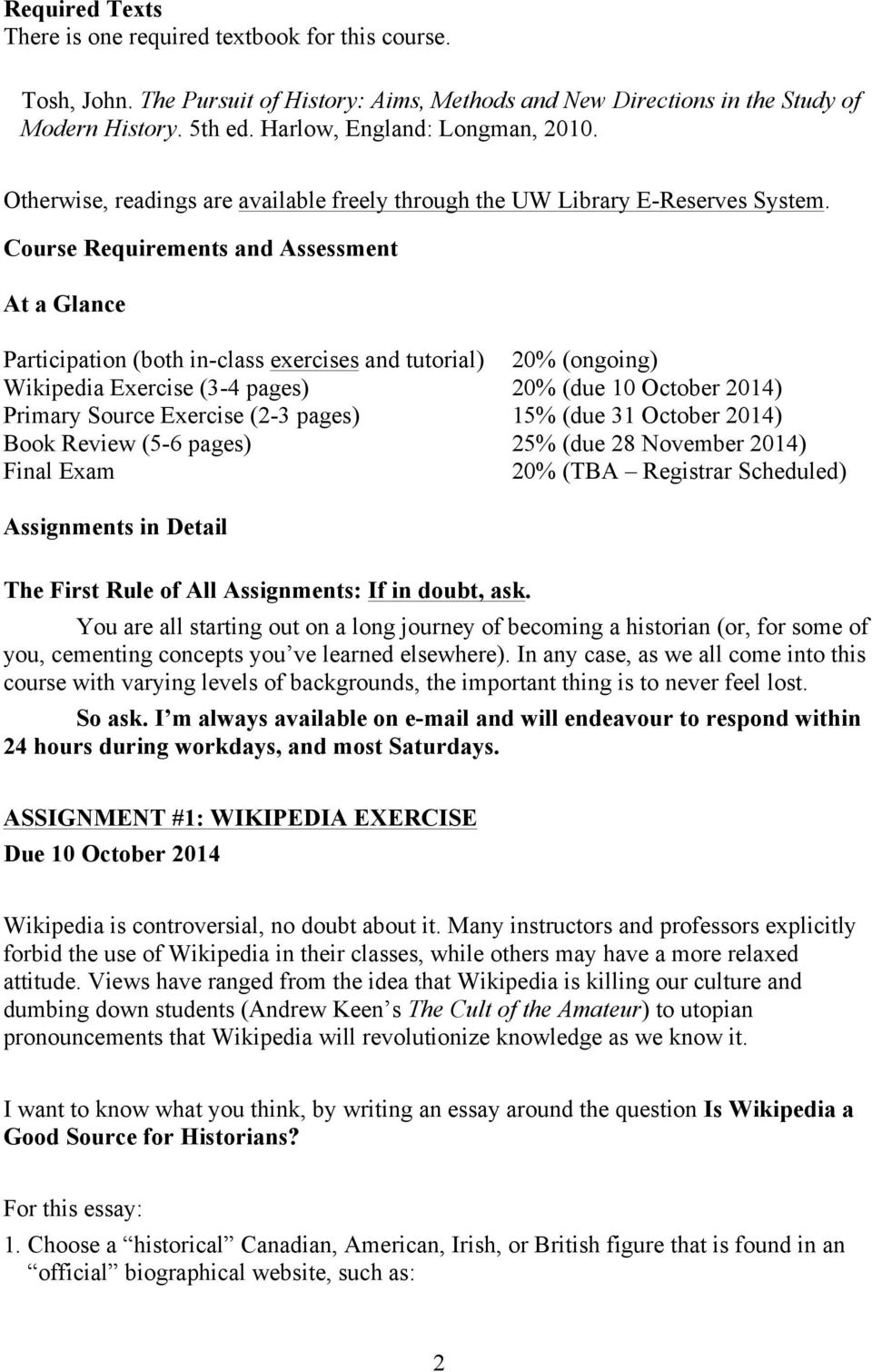 Course Requirements and Assessment At a Glance Participation (both in-class exercises and tutorial) 20% (ongoing) Wikipedia Exercise (3-4 pages) 20% (due 10 October 2014) Primary Source Exercise (2-3