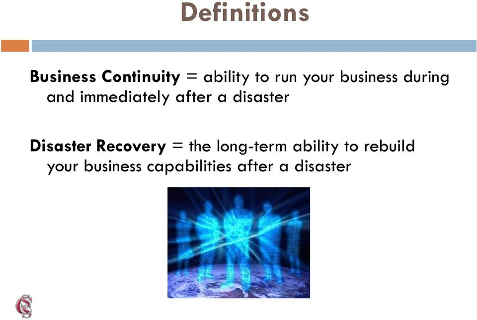 disaster Disaster Recovery = the long-term