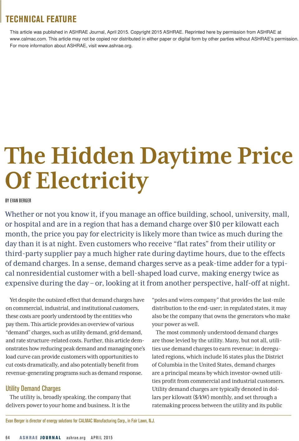 Even customers who receive flat rates from their utility or third-party supplier pay a much higher rate during daytime hours, due to the effects of demand charges.