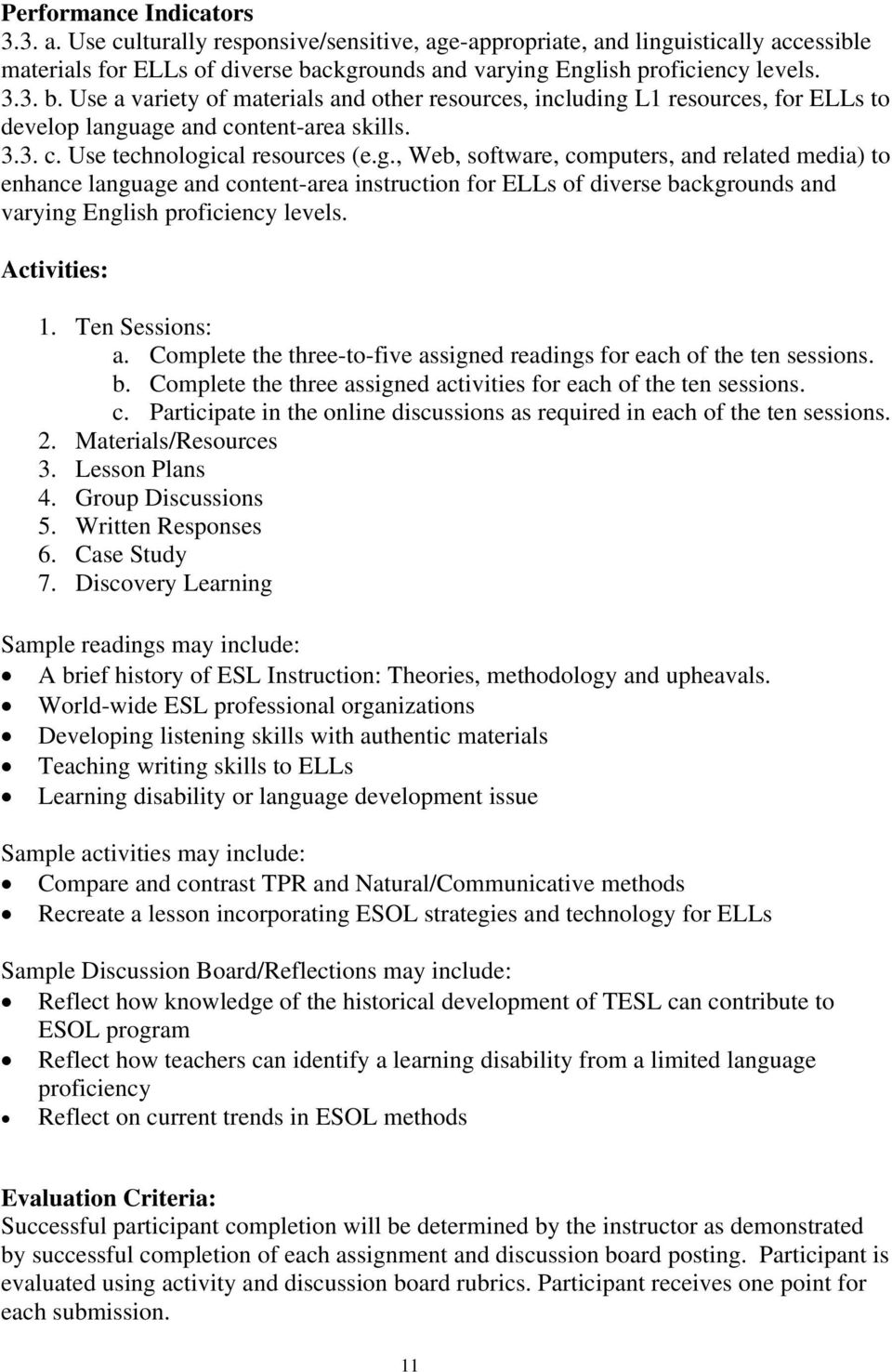 g., Web, software, computers, and related media) to enhance language and content-area instruction for ELLs of diverse backgrounds and varying English proficiency levels. Activities: 1.