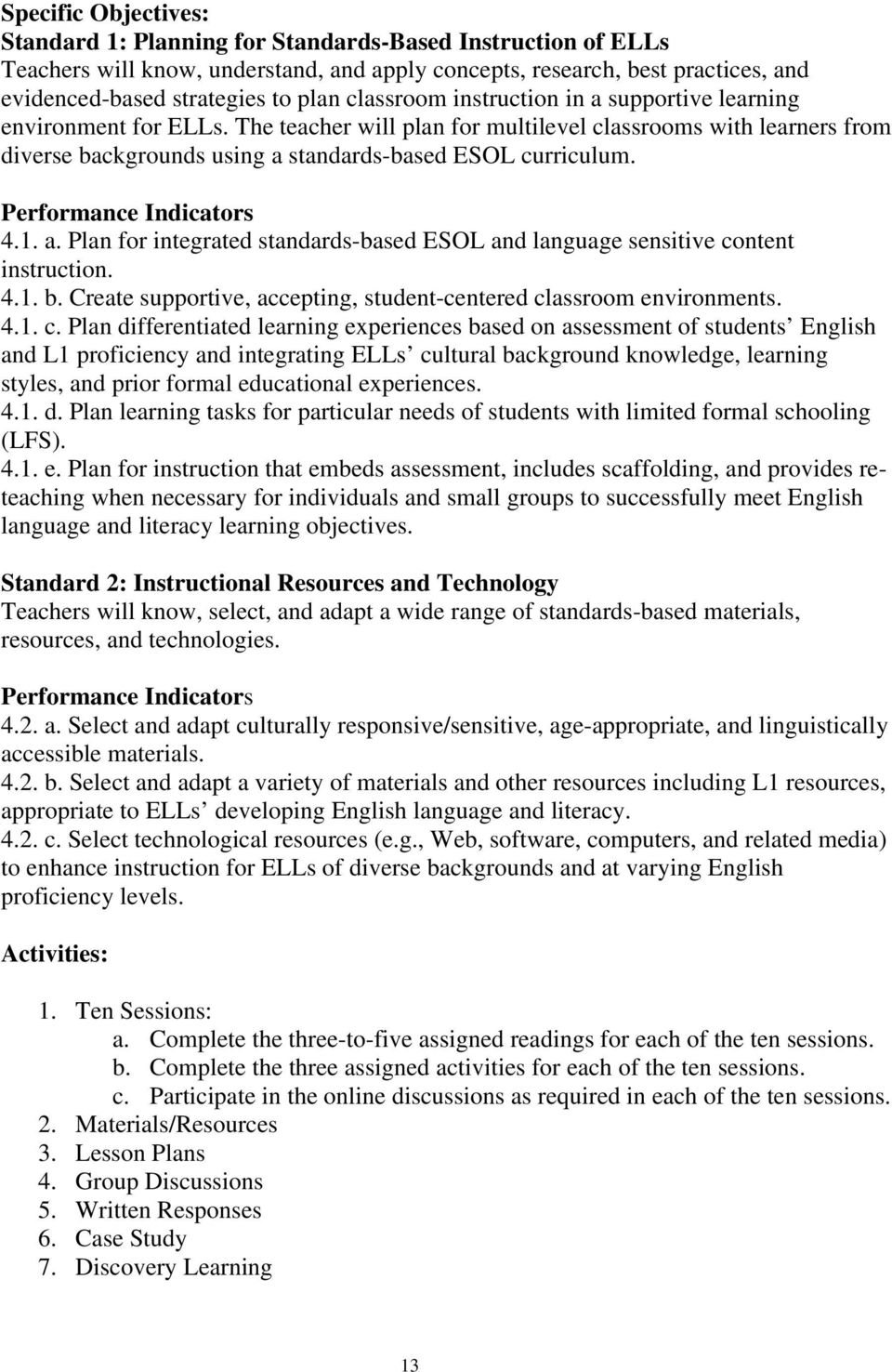 Performance Indicators 4.1. a. Plan for integrated standards-based ESOL and language sensitive co