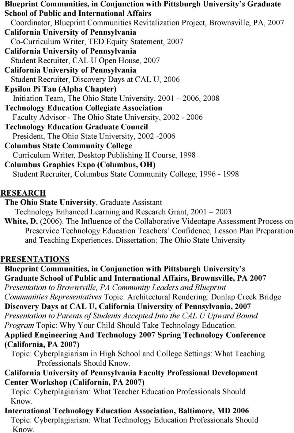 State University, 2001 2006, 2008 Technology Education Collegiate Association Faculty Advisor - The Ohio State University, 2002-2006 Technology Education Graduate Council President, The Ohio State