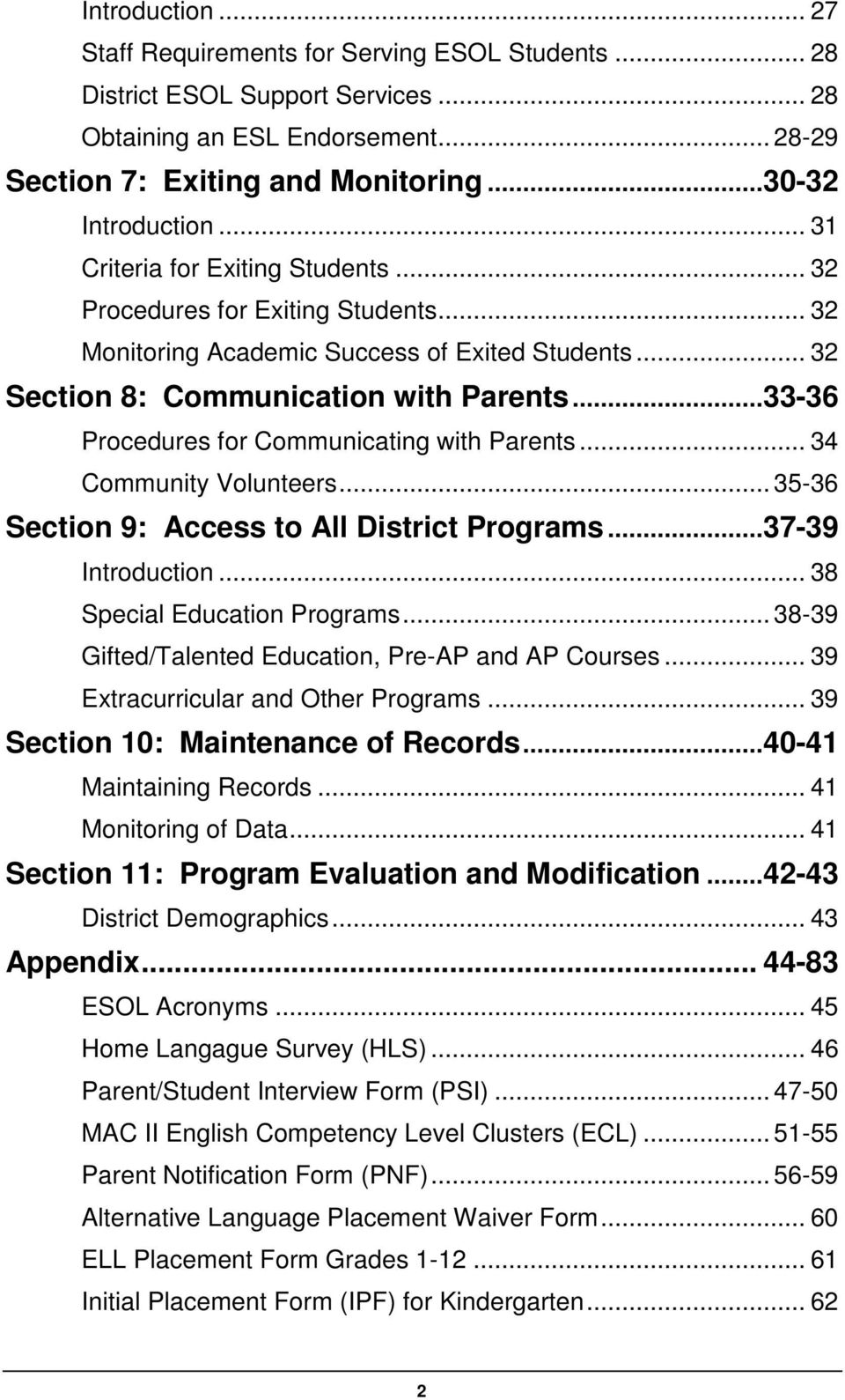 ..33-36 Procedures for Communicating with Parents... 34 Community Volunteers... 35-36 Section 9: Access to All District Programs...37-39 Introduction... 38 Special Education Programs.