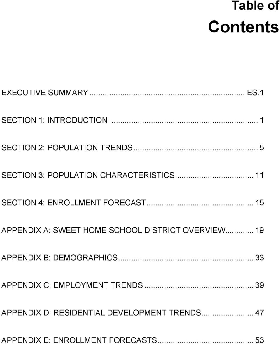.. 11 SECTION 4: ENROLLMENT FORECAST... 15 APPENDIX A: SWEET HOME SCHOOL DISTRICT OVERVIEW.