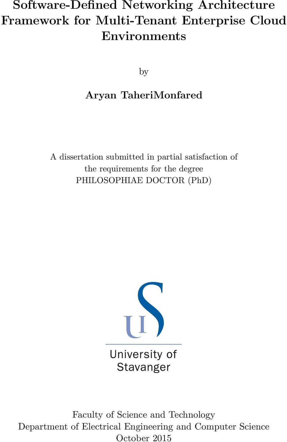 satisfaction of the requirements for the degree PHILOSOPHIAE DOCTOR (PhD) Faculty