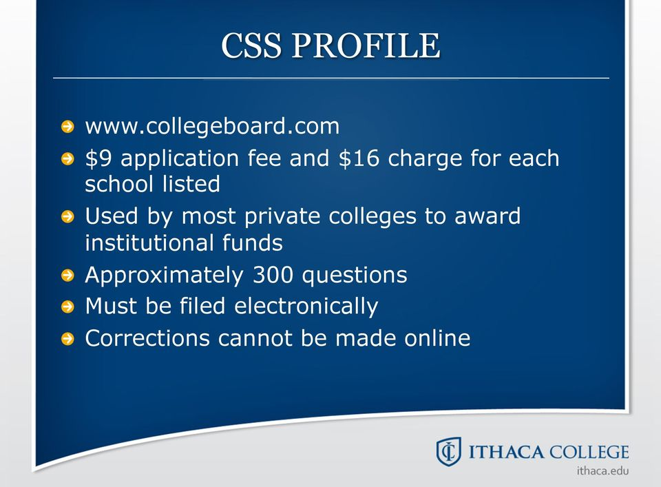 Used by most private colleges to award institutional funds!