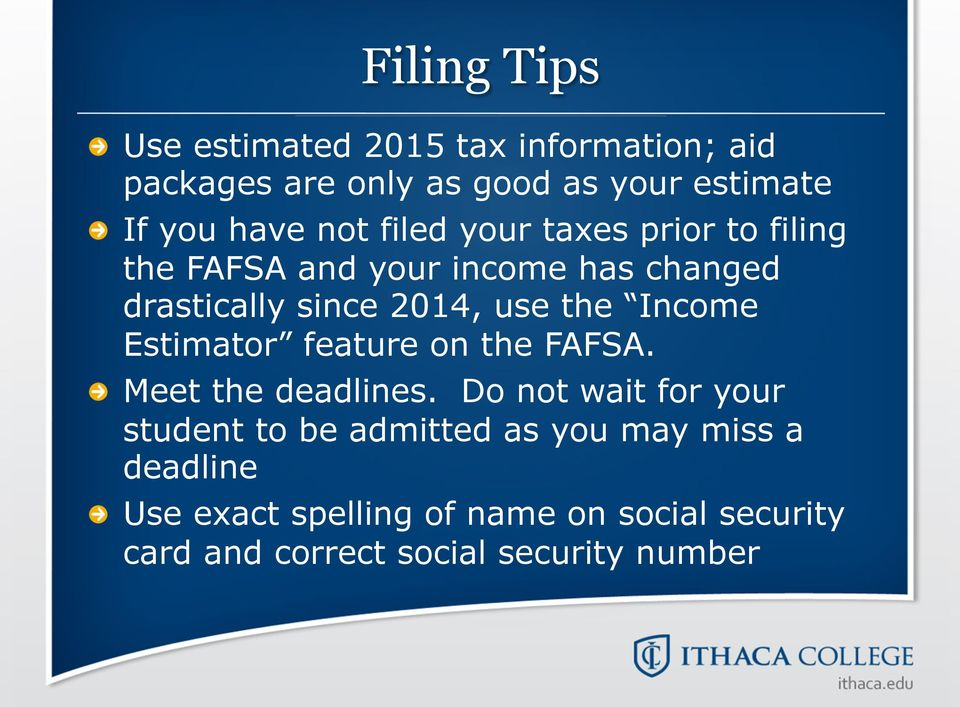 2014, use the Income Estimator feature on the FAFSA.! Meet the deadlines.