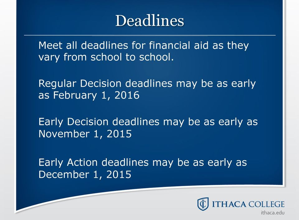 Regular Decision deadlines may be as early as February 1, 2016