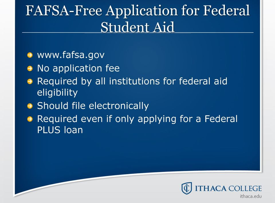 Required by all institutions for federal aid