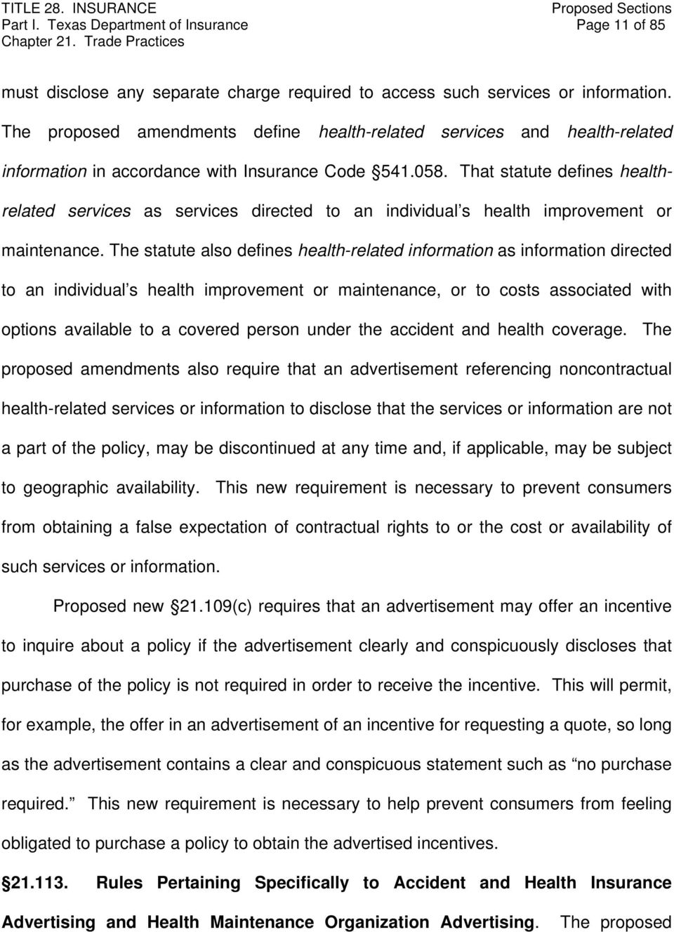 That statute defines healthrelated services as services directed to an individual s health improvement or maintenance.