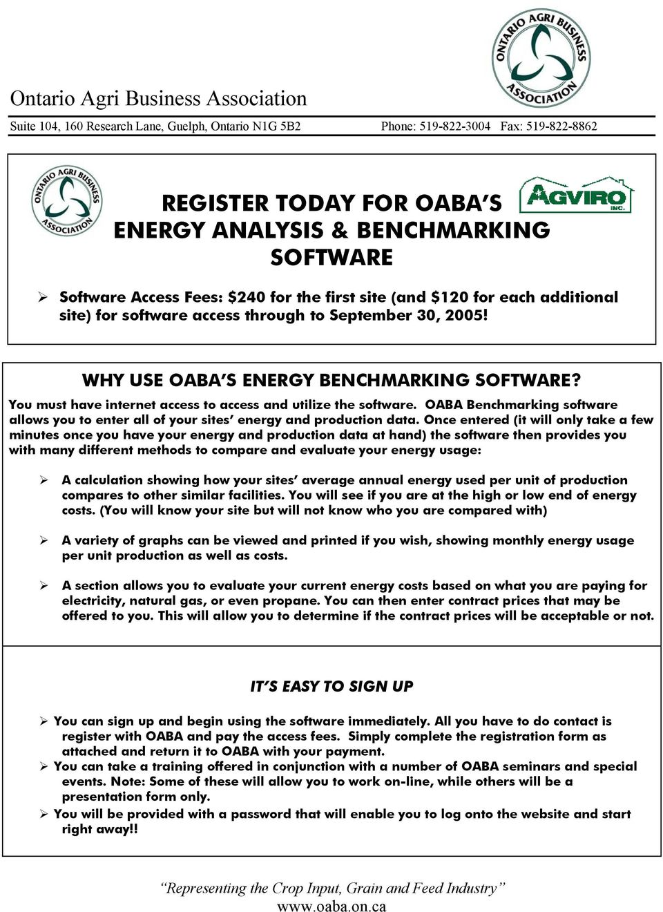 You must have internet access to access and utilize the software. OABA Benchmarking software allows you to enter all of your sites energy and production data.