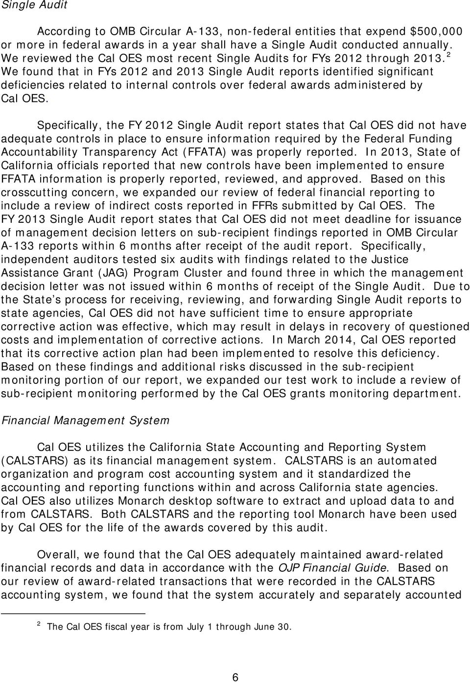 2 We found that in FYs 2012 and 2013 Single Audit reports identified significant deficiencies related to internal controls over federal awards administered by Cal OES.