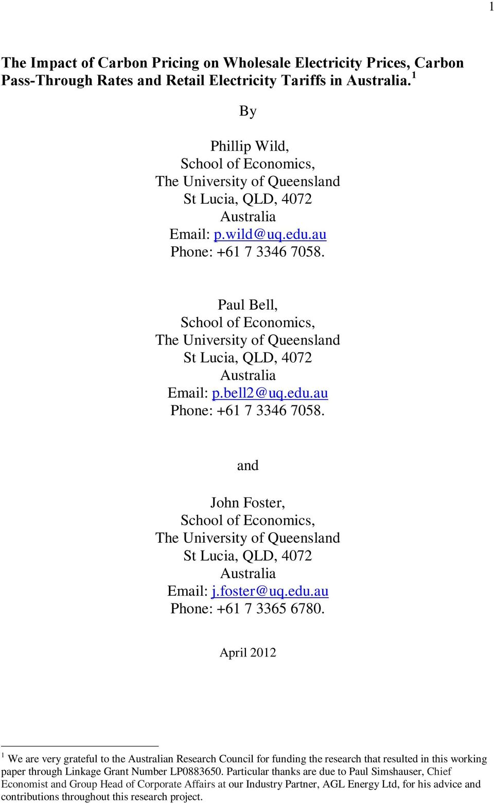 Paul Bell, School of Economics, The University of Queensland St Lucia, QLD, 4072 Australia Email: p.bell2@uq.edu.au Phone: +61 7 3346 7058.