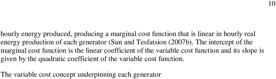 The variable cost concept underpinning each generator s variable cost as well as the systemwide variable cost incorporates fuel, variable operation and maintenance (VO&M) costs and carbon cost